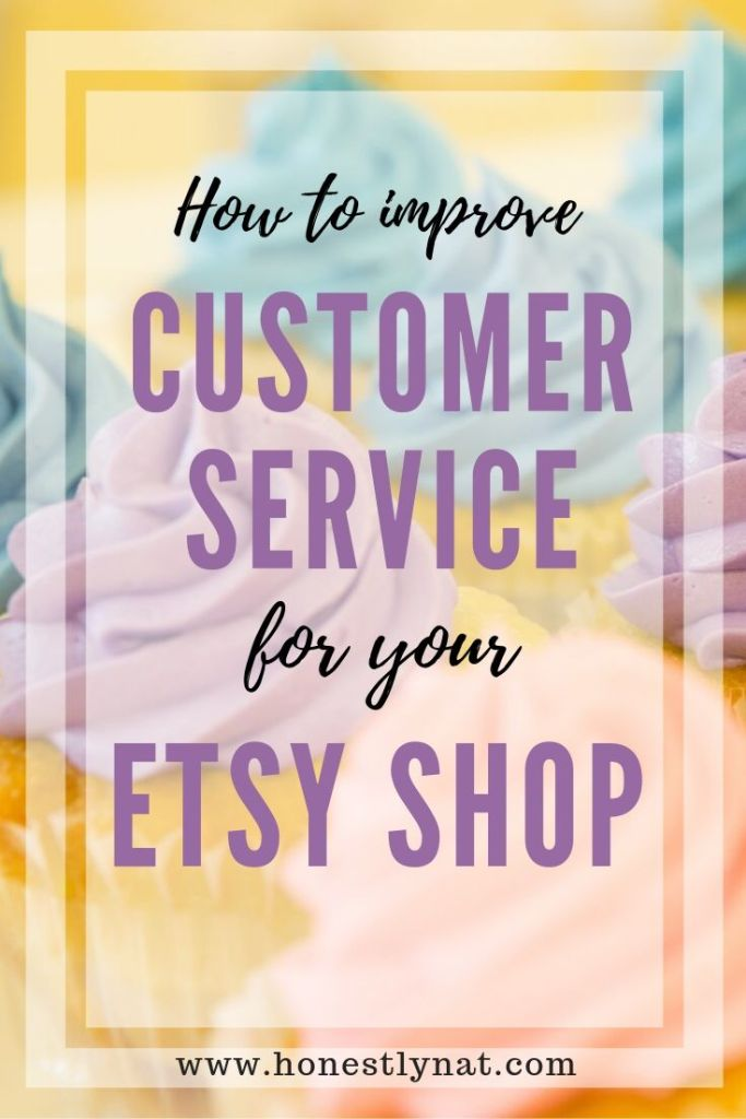 "Line up of colorful cupcakes with the text overlay ""How to improve customer service in your Etsy shop"""