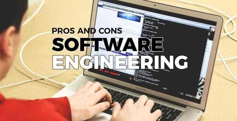 Pros and Cons of Software Engineering