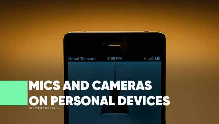 Microphones and Cameras on Personal Devices