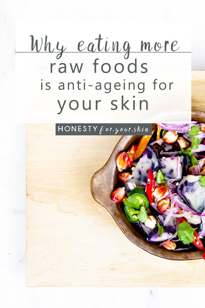 The skin benefits of eating raw honesty for your skin have you heard about the benefits of eating raw foods did you know a diet forumfinder Image collections