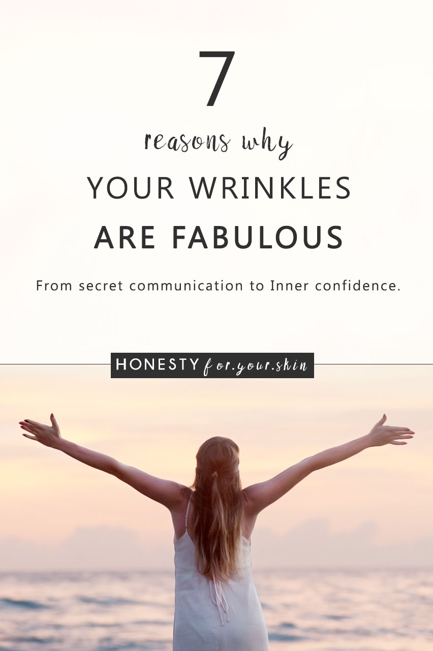 Search anywhere online and you'll be surrounded by a bazillion opportunities to reduce your wrinkles, anti-age your skin and freeze your face in time. While it's nice to know you're taking the best care of yourself possible, it's also nice to remember that wrinkles are normal, wrinkles are your story and wrinkles can be fabulous.