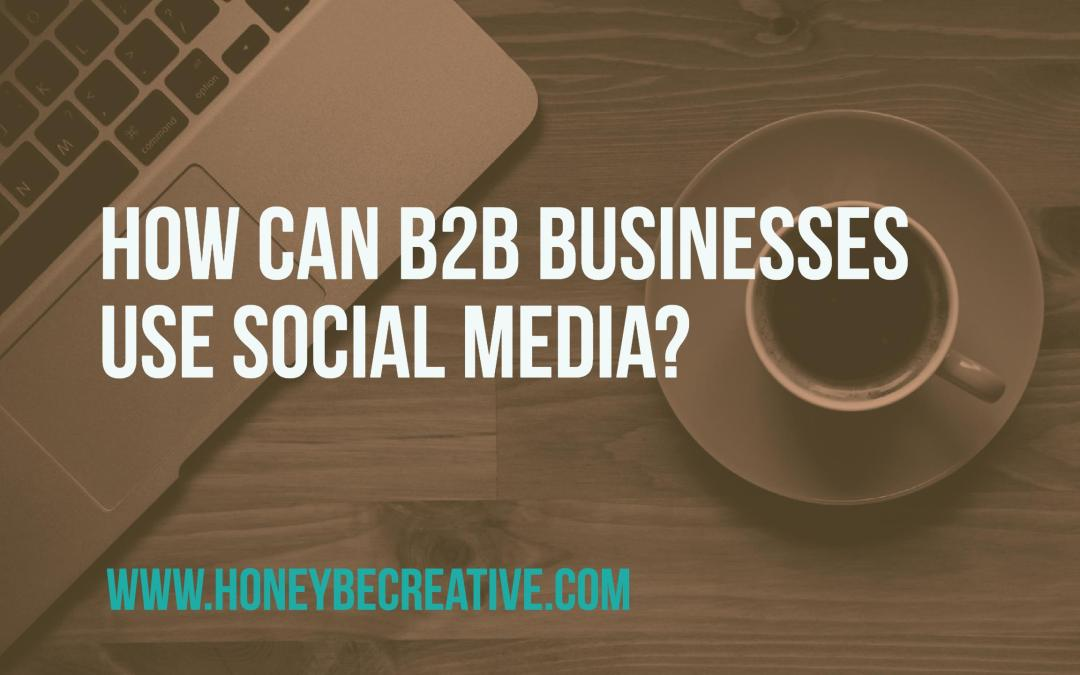 How can B2B businesses use social media?