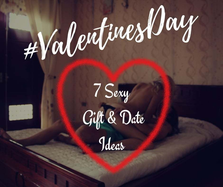 valentines day ideas - 7 sexy date & gift ideas for valentines day, Ideas