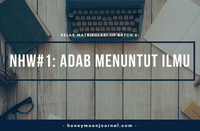 nhw1-kelas-matrikulasi-iip-batch-6-honeymoonjournal-dotcom