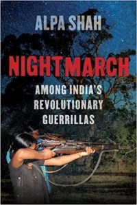 Nightmarch: Among India's Revolutionary Guerrillas