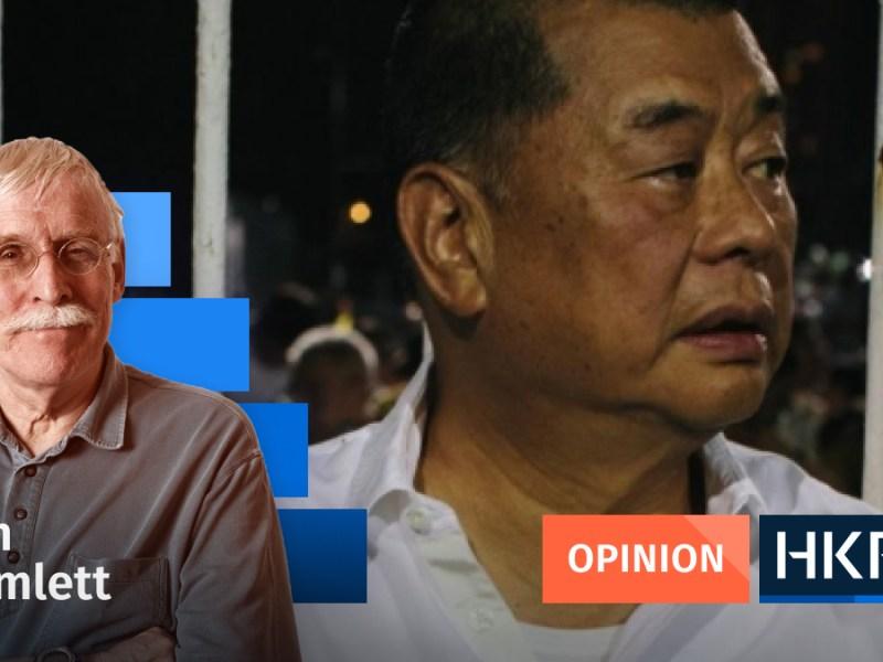 Article - Opinion - Tim Hamlett - Jimmy Lai and corona