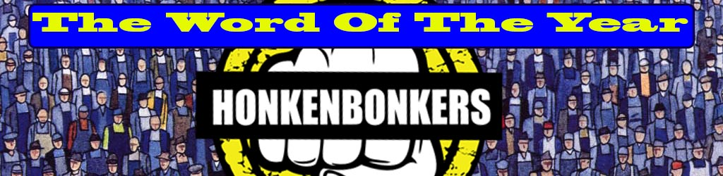 Lets make Honkenbonkers the Word of the Year