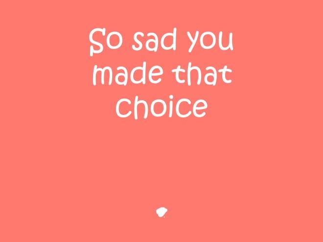 Sad choice