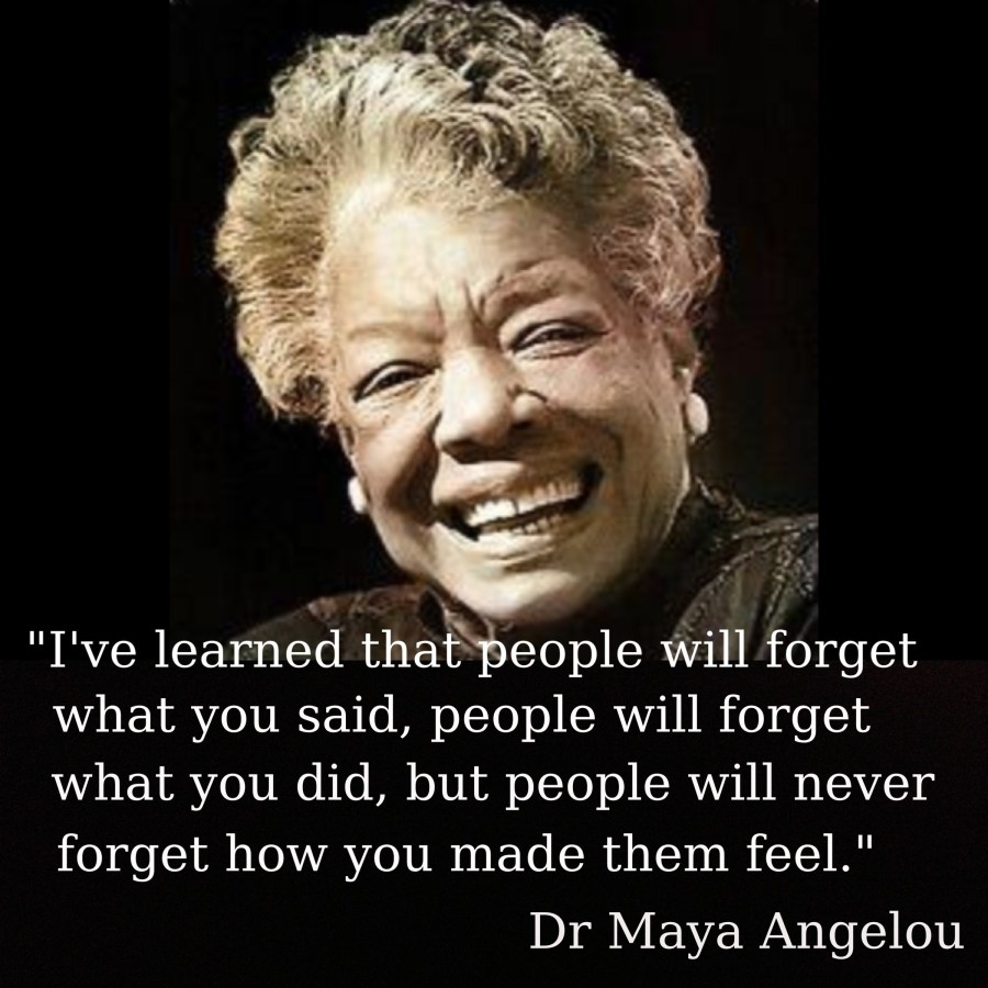 Image result for Maya angelou people remember how you make them feel
