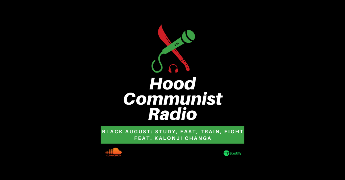 In this episode, Mack sits down with revolutionary community organizer Kalonji Changa to discuss the true meaning of Black August.