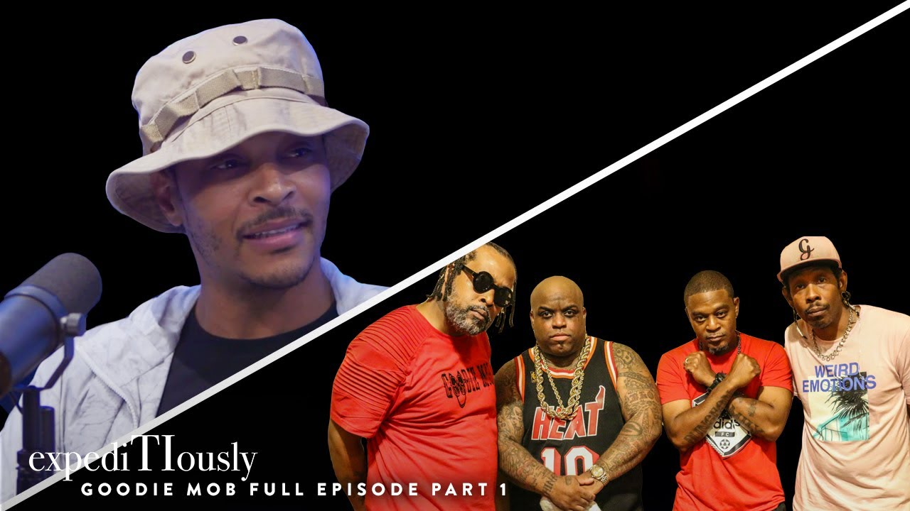 T.I. and Goodie Mob - 25th Anniversary - Part 1 | expediTIously Podcast