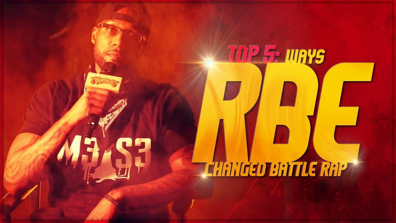 TOP 5 WAYS RBE CHANGED BATTLE RAP