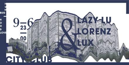 Lazy Lu & Lorenz & Lux Live // 09.06.2017 @City Club Augsburg