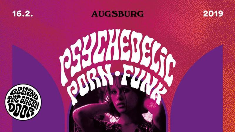 Psychedelic Porn Funk Party 16.02. Bungalow Augsburg