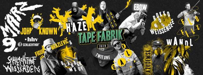 Tapefabrik Festival 2019 // 09. März @Schlachthof Wiesbaden