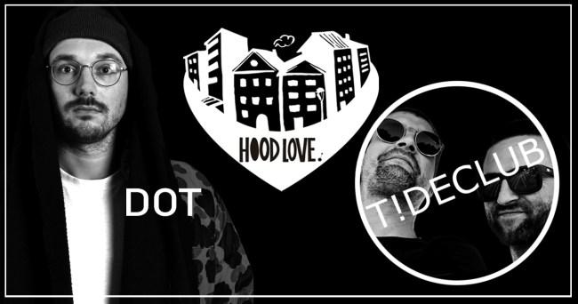 Hood Love Garden with DOT (Beatset) & T!DECLUB Live @Mr.Camouflage