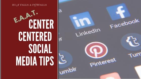 (EAAT) Center Centered Social Media Tips