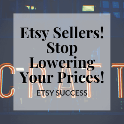 Etsy Sellers, Stop Lowering Your Prices! For the longevity of your business, price fairly. | Hooked by Kati