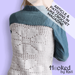 upcycling with crochet article and two crochet patterns in I Like Crochet Magazine | Hooked by Kati