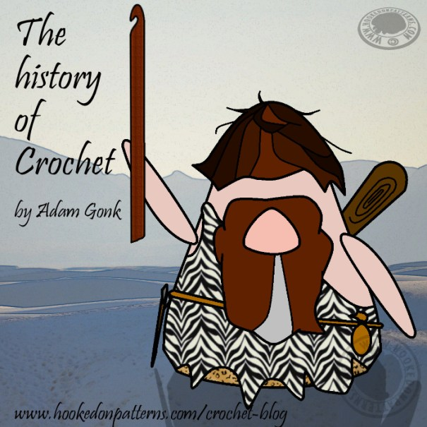 The History Of Crochet - Hooked On Patterns