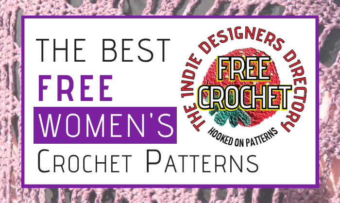 Free Women's Crochet Patterns Indie Designers Directory