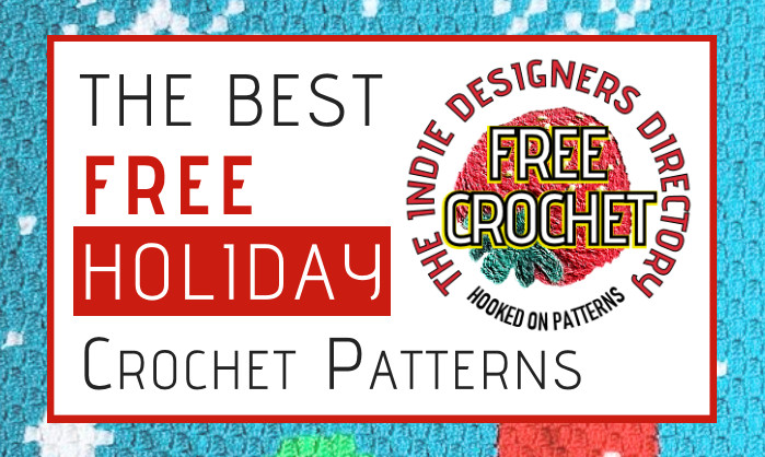 Indie Designers Free Holiday Crochet Patterns Feat Image