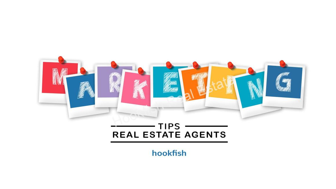 How best real estate agents do marketing ? Hookfish.in