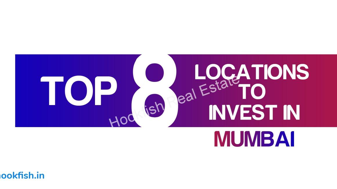 Top 8 Location to Invest in  in Mumbai