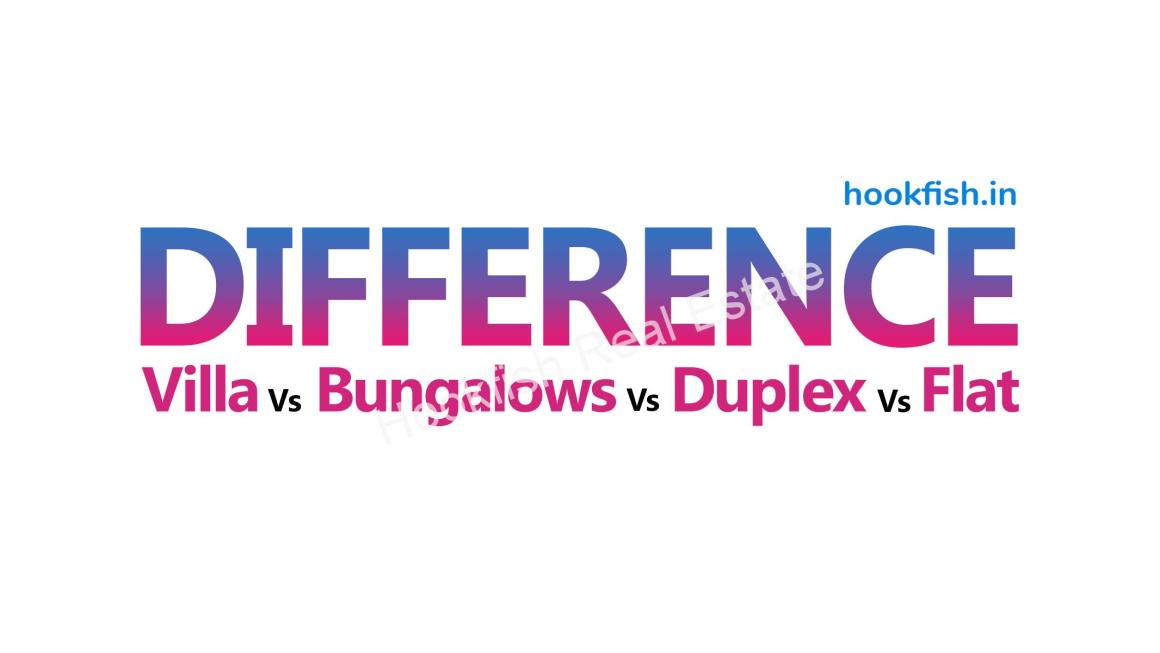 Difference between Villa, Bungalows, Duplex, and Flat