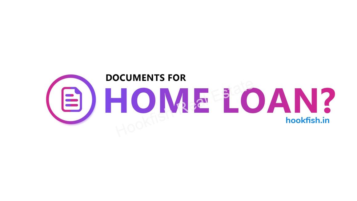 Documents Required for A Home Loan?