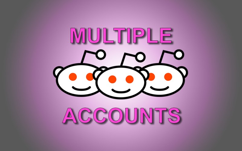 Multiple Reddit Accounts