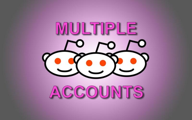 Multiple Reddit Accounts