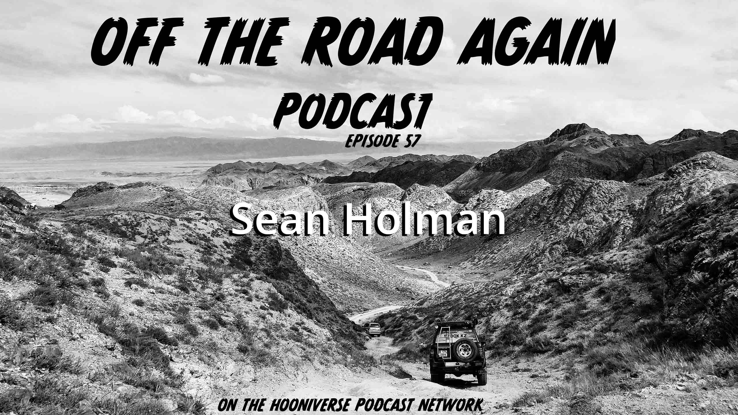 Sean-Holman-Off-The-Road-Again-Podcast-Episode-57