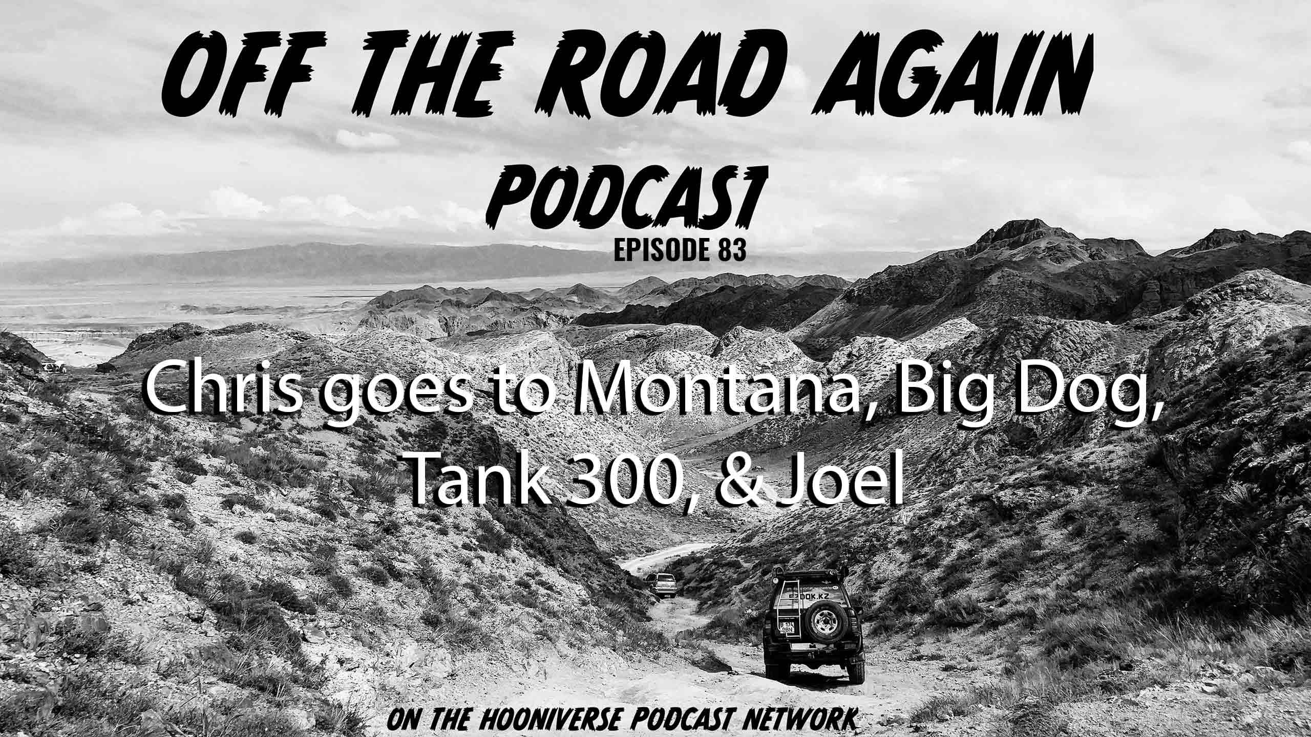 Montana-Big-Dog-Tank-Joel-Strickland-Off-The-Road-Again-Podcast-Episode-83