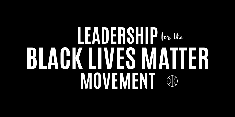 Leadership For Black Lives Matter