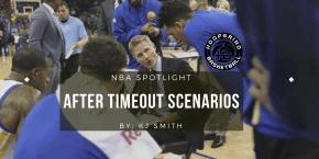 NBA Spotlight: After Timeout Scenarios