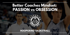 Better Coaches Mindset: Passion vs. Obsession