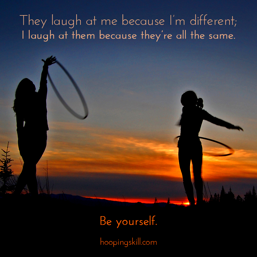 Always Be Yourself  ::  Hoop Quotes