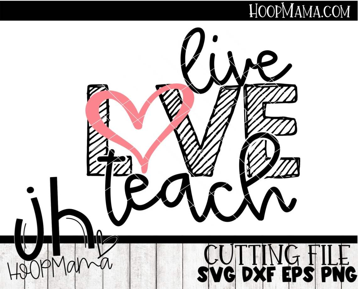 Download Live Love Teach - Embroidery and Cutting Options - HoopMama