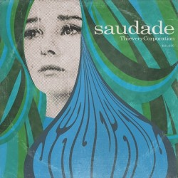 thieverycorp Thievery Corporation - Saudade