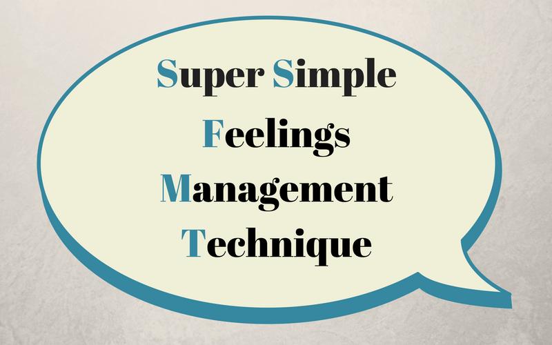 Super Simple Feelings Management Technique