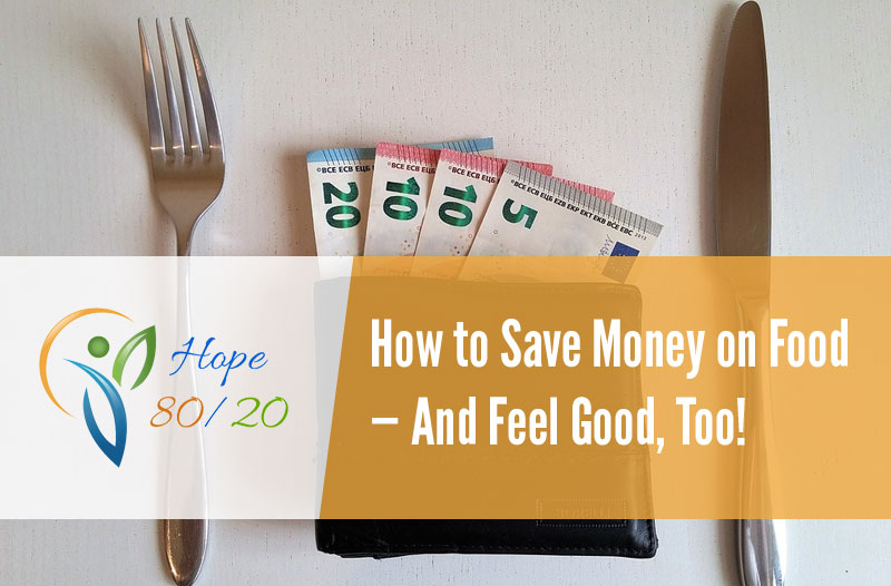 How to Save Money on Food — And Feel Good, Too!
