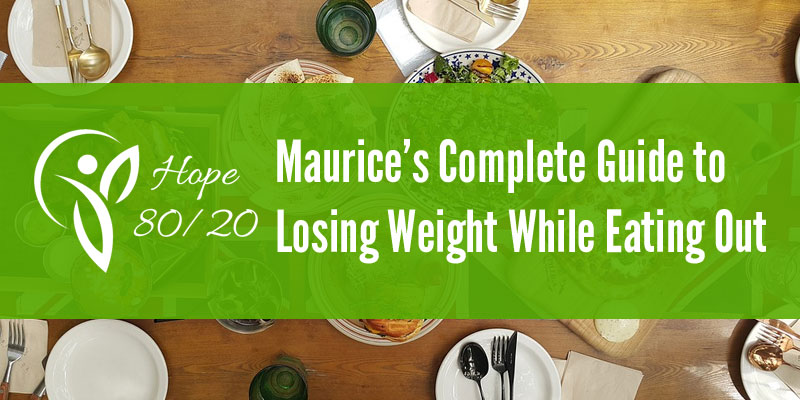 Maurice's Complete Guide to Losing Weight While Eating Out