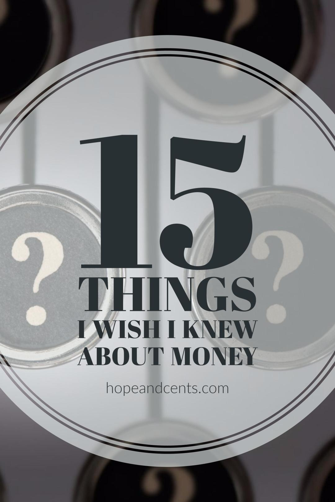 Hindsight is 20/20. 15 Things I Wish I Knew About Money.