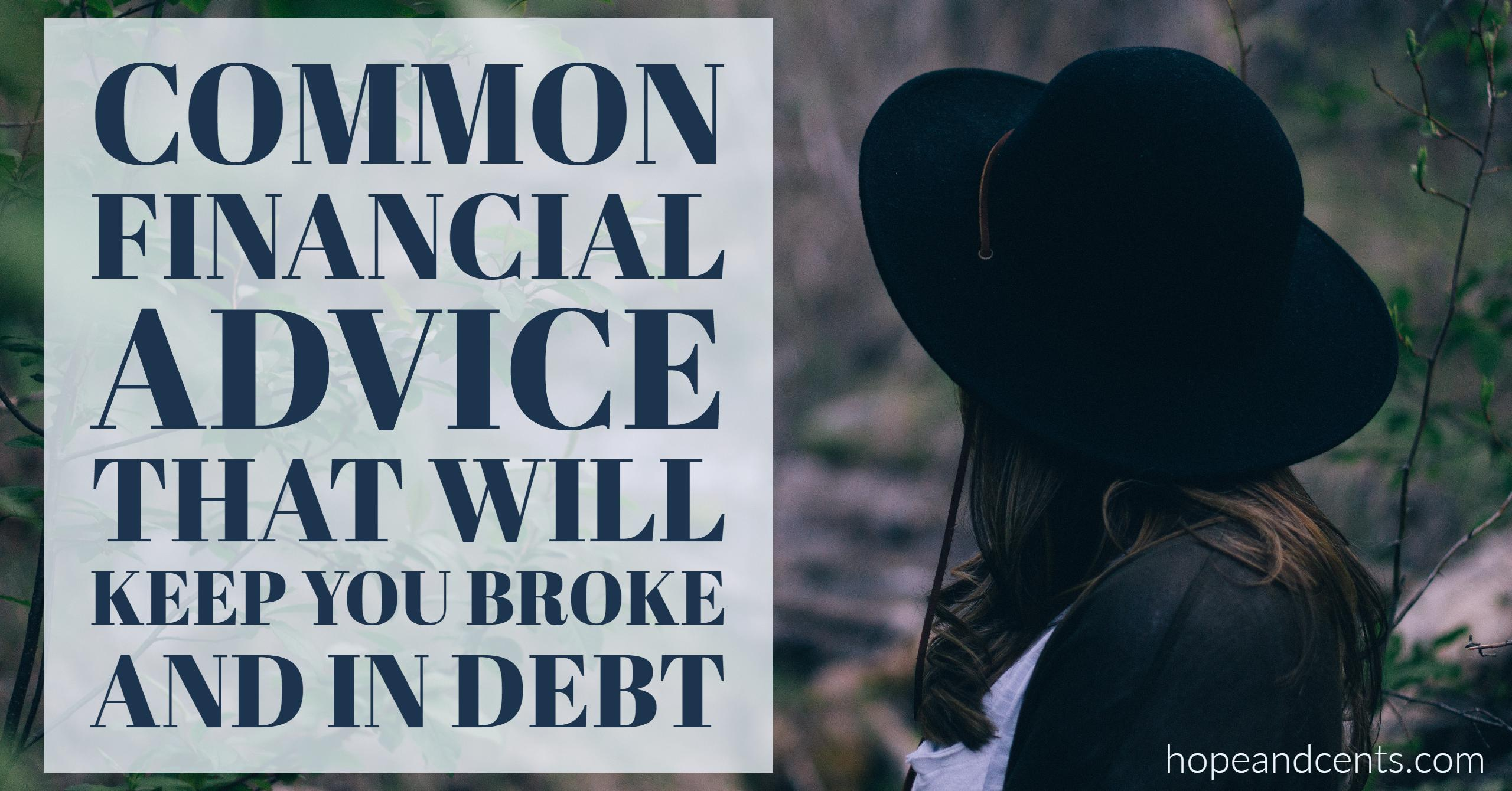 Common Financial Advice That Will Keep You Broke And In
