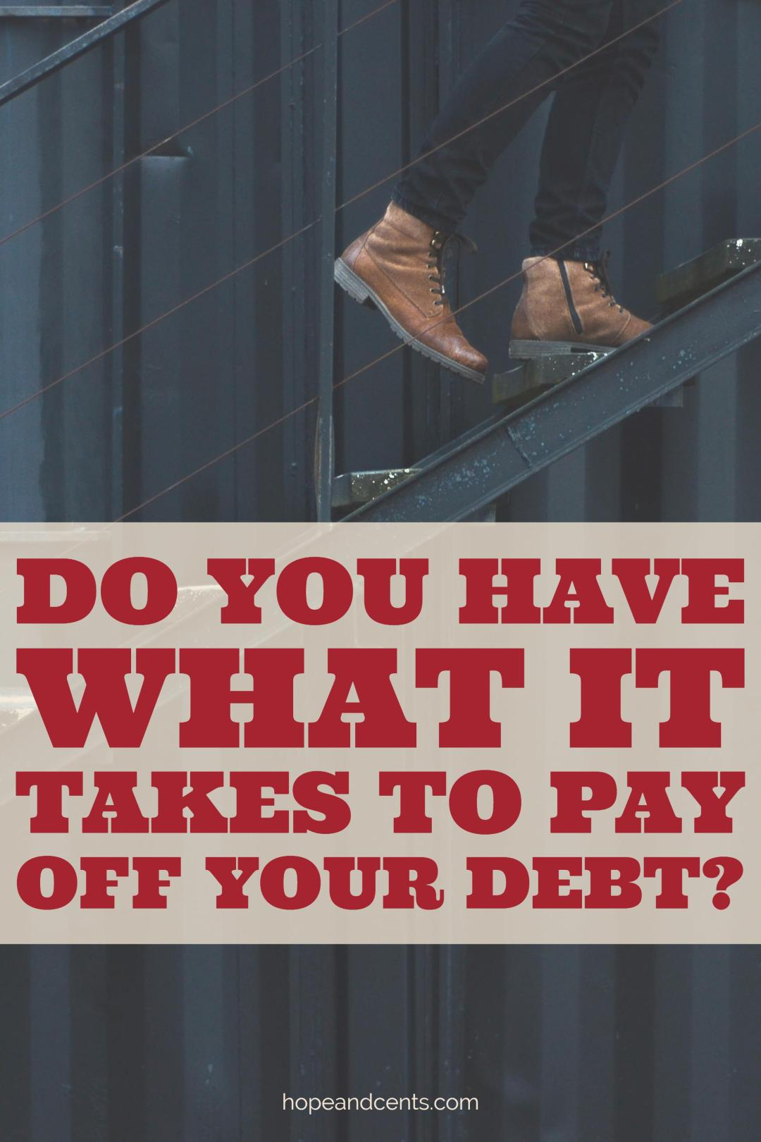 Are you wondering if your debt-free journey will be a success? Not sure if you'll see it through to the end?  See if you have what it takes.