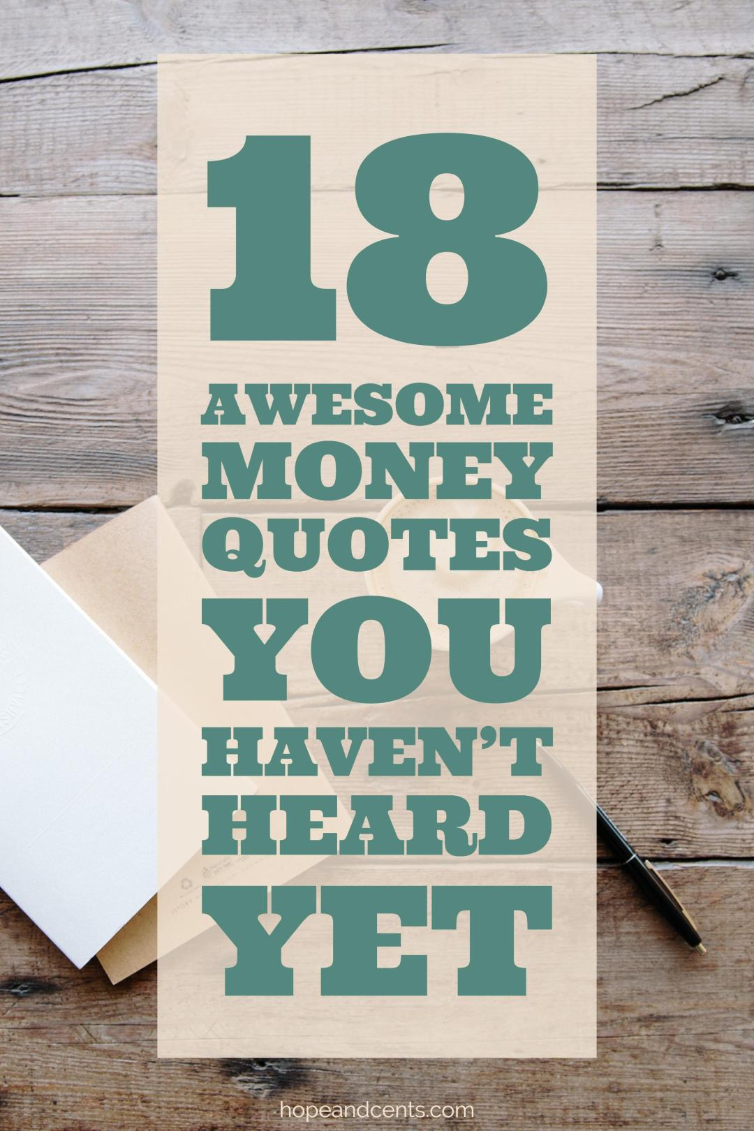 Get Money Quotes 18 Awesome Money Quotes You Haven't Heard Yet  Hopecents