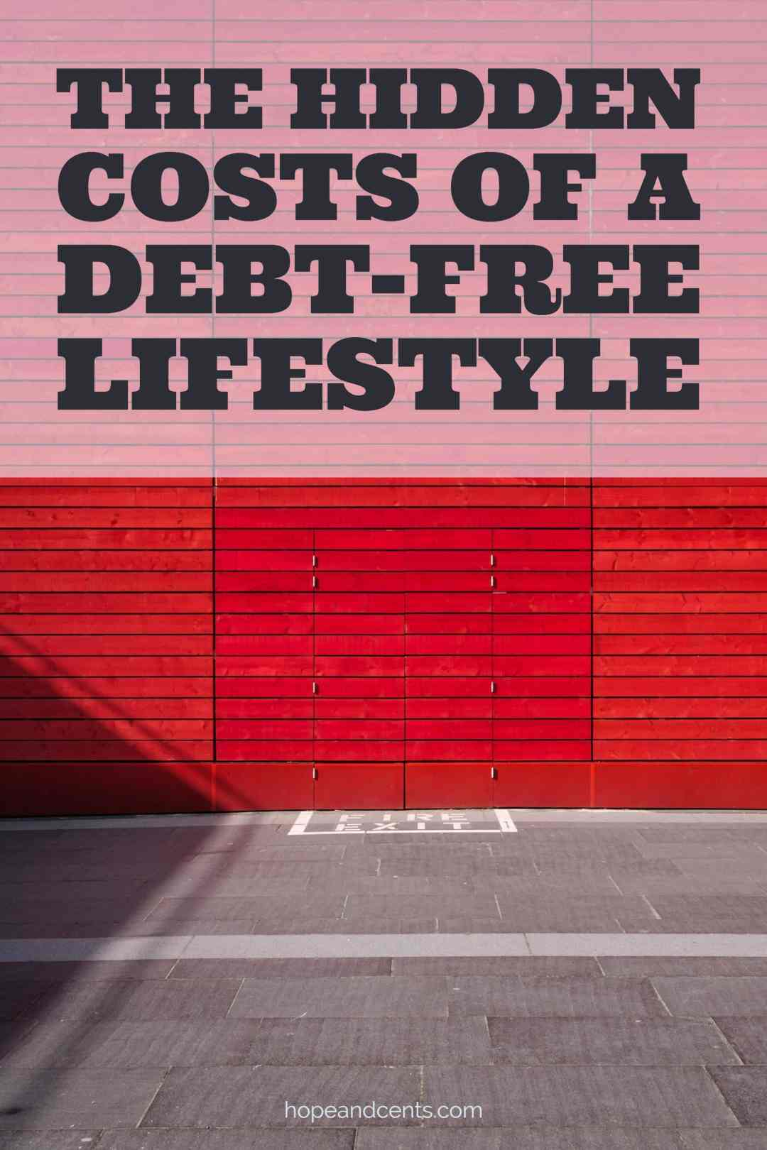 Are you living a debt-free lifestyle? You may have already learned that it comes with a price. The question is, is it worth it?