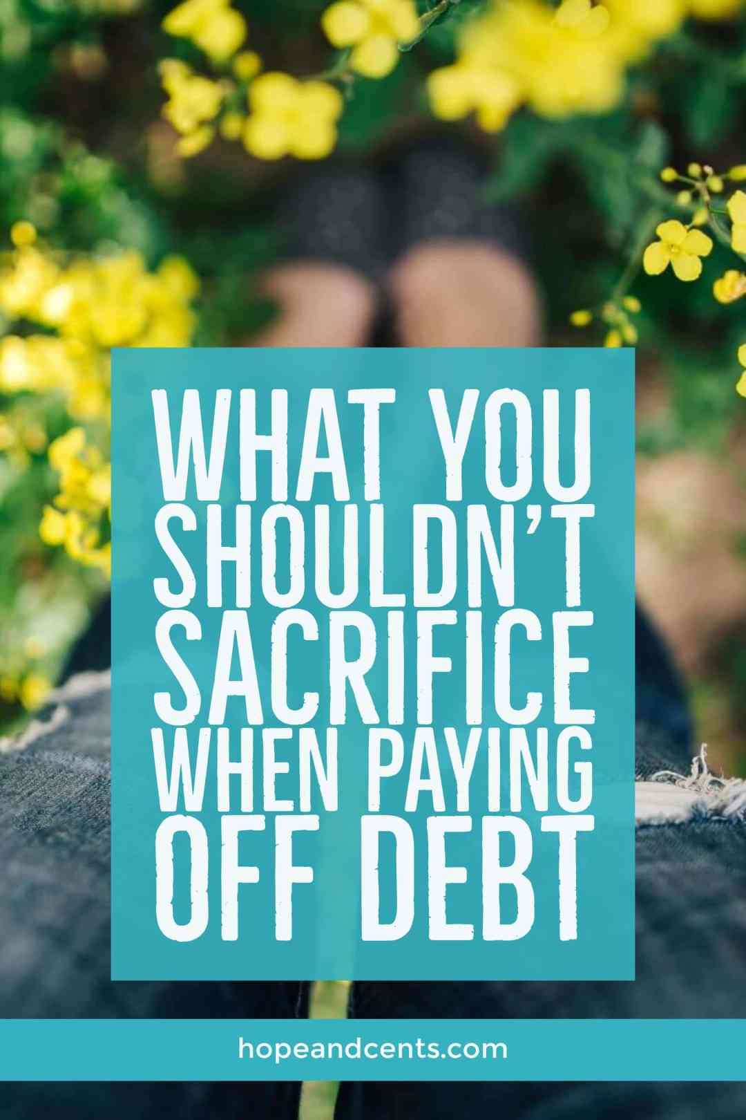 Are you paying off debt? You're probably doing all you can to bring in additional income and cut back on your spending. But it's possible you may be sacrificing some things you'll later regret. #debt #personalfinance #money #moneytips