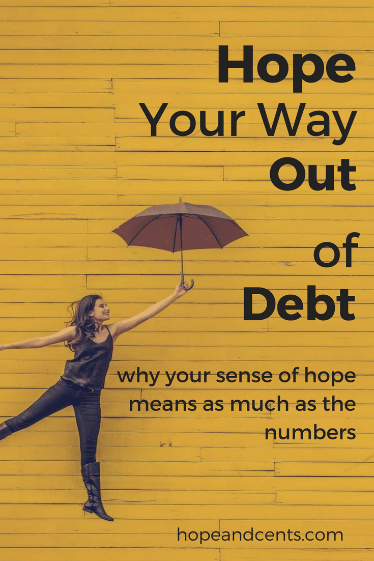 Hope Your Way Out of Debt